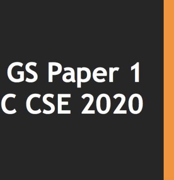 GS 1 UPSC CSE 2020